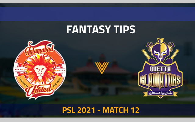 PSL 2021, Match 12 – ISL vs QUE: Fan2Play Fantasy Cricket Tips, Prediction, Playing XI and Pitch Report