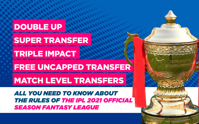 IPL Fantasy League 2021 - Find out the Rules, Tips and Transfers