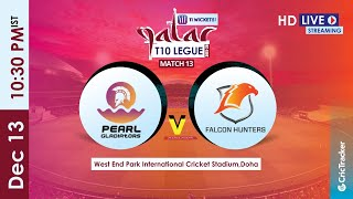 Qatar T10 Live Streaming : Match 13 Falcon Hunters vs Pearl Gladiators