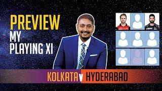 Indian T20 League, Match 2, Kolkata vs Hyderabad - Deep Dasgupta | Preview, Fantasy XI & Playing XIs