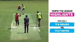 Taipei T10 League: Highlights | PCCT United vs TCA Indians | Semifinal 1