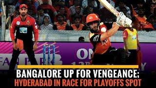 Indian T20 League 2019, Match 54: Bangalore vs Hyderabad: Preview
