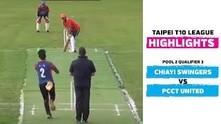 Taipei T10 League: Highlights | Chiayi Swingers vs PCCT United | Pool 2 Qualifier 3