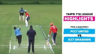 Taipei T10 League: Highlights | PCCT United vs ICCT Smashers | Pool 2 Qualifier 2