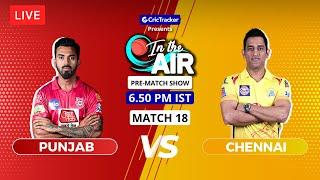 Punjab v Chennai - Pre-Match Show - In the Air - Indian T20 League Match 18