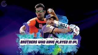 Brothers who have played in IPL