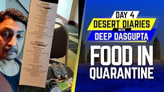 IPL 2020: Day 4 - Food in Quarantine | Desert Diaries with Deep Dasgupta | CricTracker