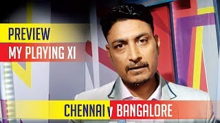 Indian T20 League, Match 1, Chennai vs Bangalore - Deep Dasgupta | Preview, Stats, Playing XIs