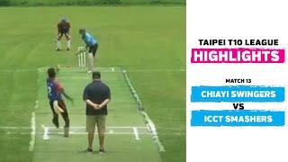 Taipei T10 League: Highlights | Chiayi Swingers vs ICCT Smashers | Match 13