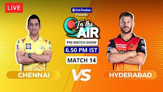 Chennai v Hyderabad - Pre-Match Show - In the Air - Indian T20 League Match 14