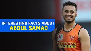 Interesting Facts About SRH All-Rounder Abdul Samad | Facts You Don't Know about Abdul Samad