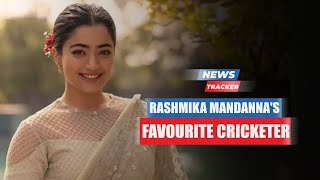 Virat Kohli Or MS Dhoni? Rashmika Mandanna Reveals Her Favorite Indian Cricketer