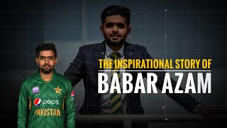 The Journey Of Babar Azam | From A Ball Boy To The No. 1 ODI Batsman & Main Man Of Pakistan