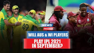 Australia & WI Player Might Confirm Their Availability For IPL If BCCI Reschedule It In September