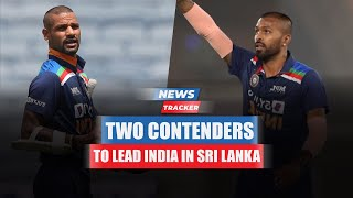 Shikhar Dhawan Or Hardik Pandya May Lead Team India On Their Upcoming Tour Of Sri Lanka