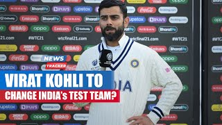 Virat Kohli Hints at Making Changes To Test Squad After Losing To NZ In WTC Final