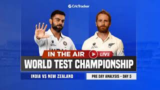 WTC Final Day 5 : India v New Zealand Pre Day Analysis With CricTracker & Cricket Analysts