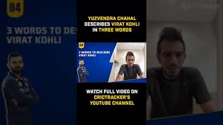 How would you describe Virat Kohli in three words? Yuzvendra Chahal answers.