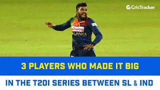 Three Players Who Emerged As Superstars In The T20I Series Between Sri Lanka And India