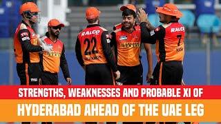 IPL 2021 UAE Leg: Strongest Playing XI Of Sunrisers Hyderabad | SRH Strengths & Weaknesses Analysis