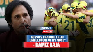 Ramiz Raja Feels Aussies Changed Their DNA For IPL Money And More News