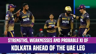 IPL 2021 UAE Leg: Strongest Playing XI Of Kolkata | KKR Strengths & Weaknesses Analysis