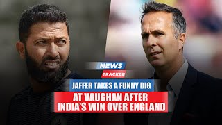 Wasim Jaffer Takes A Funny Dig At Michael Vaughan After India's Win Over England & More Cricket News