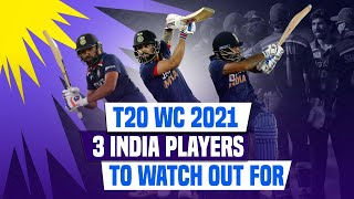 T20 World Cup 2021: Three Players to Watch Out For In The Indian Squad