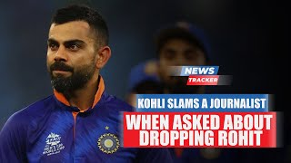 Virat Kohli Gives A Perfect Response To A Journalist Who Asked About Dropping Rohit And More News
