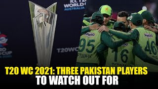 T20 World Cup 2021: Three Players to Watch Out For In The Pakistan Squad